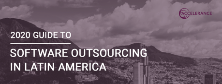 The 2020 Guide to Software Outsourcing in Latin America
