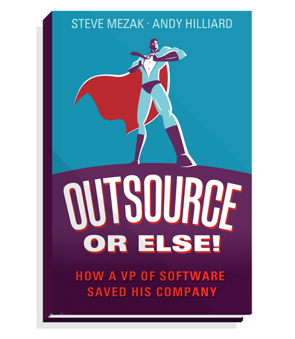 Outsource or Else!