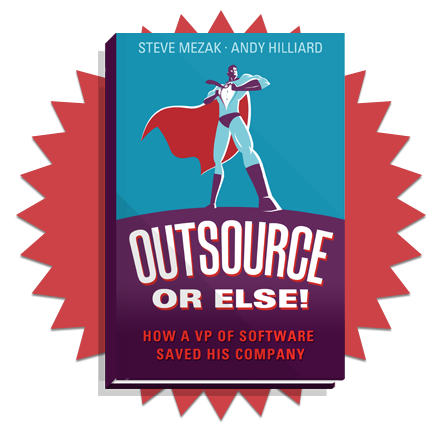 Outsource or Else!: How a VP of Software Saved His Company