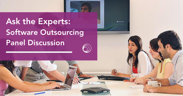 Ask the Experts: Software Outsourcing Panel Discussion